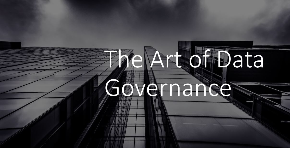 The Art of Data Governance