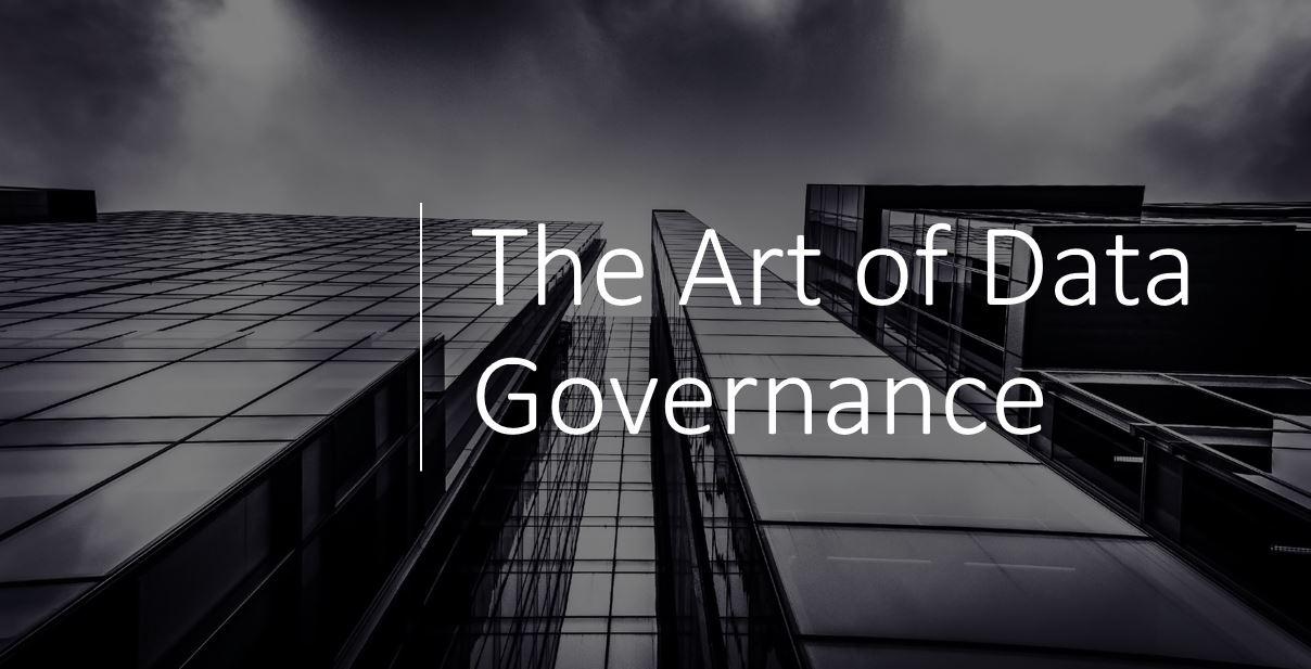 The Art of Data Governance
