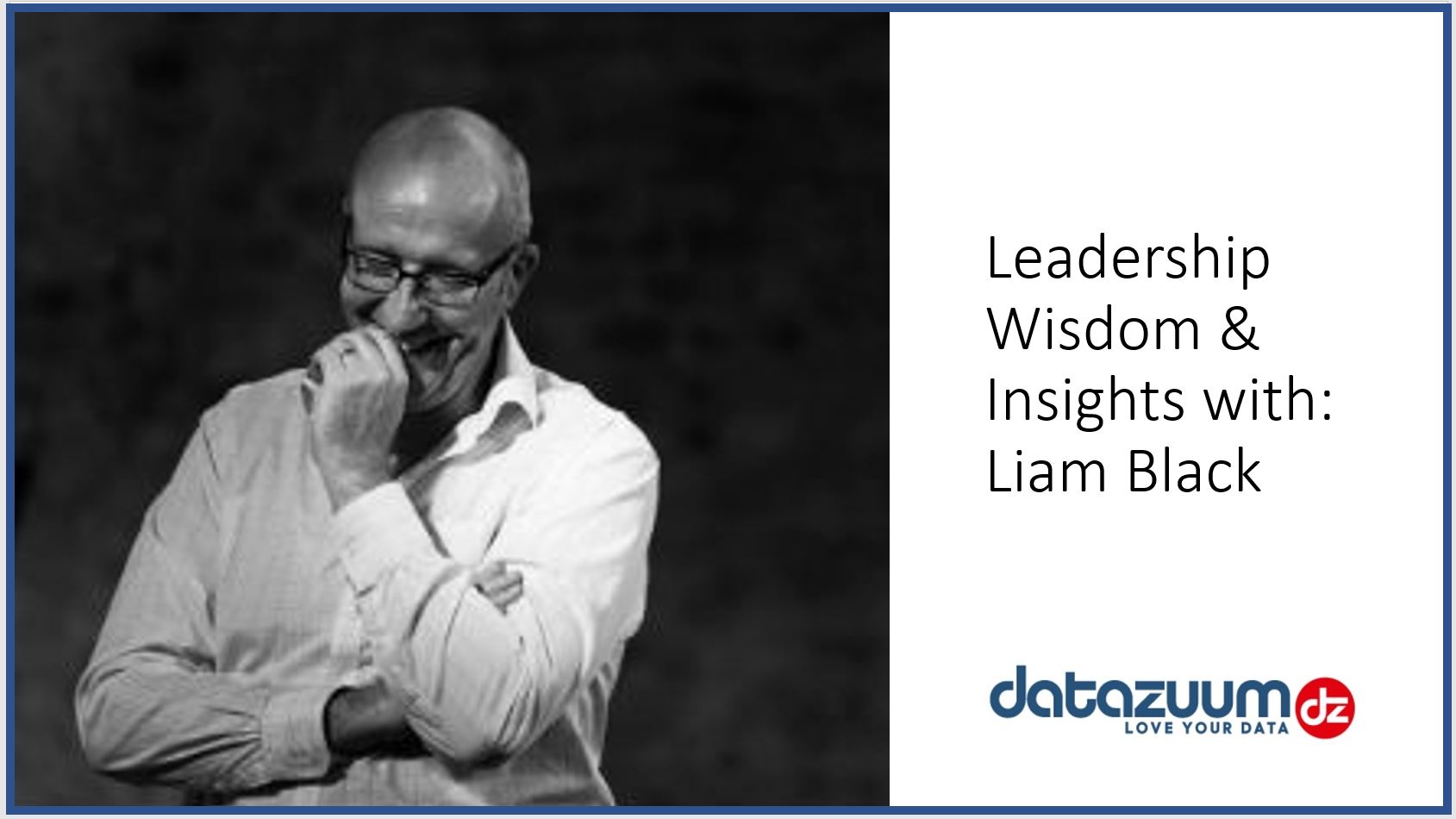 Leadership Wisdom and Insights – Interview with Liam Black