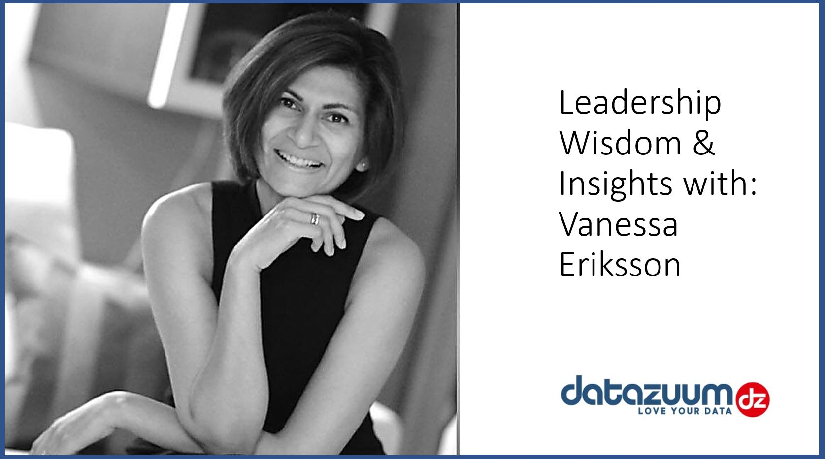Webcast: Data Leadership Wisdom & Insights – Interview with Vanessa Eriksson